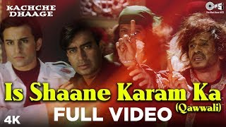 Is Shaane Karam Ka (Qawwali) Full Video - Kachche Dhaage | Nusrat Fateh Ali Khan | Ajay & Saif