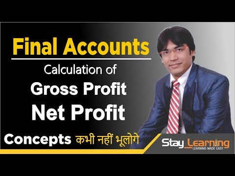Final Accounts | Calculation of Gross Profit & Net Profit | Accounts by Vijay Adarsh | Stay Learning