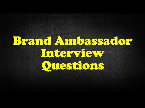 Brand Ambassador Interview Questions