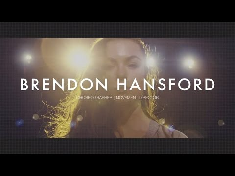 Brendon Hansford Choreographer and Movement Director Showreel 2017