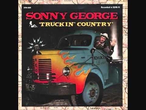 Sonny George - Truckin' Country