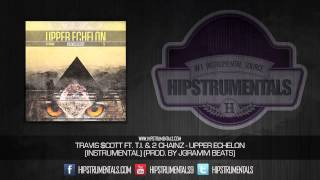 Travis Scott Ft. 2 Chainz & T.I. - Upper Echelon [Official Instrumental] (Prod. By JGramm) + DL