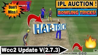 Wcc2 New Version 2.7.3 Bowling Trick   Wcc2 2018 Update Bowling Tips   Wcc2 Bowling tips in IPL  