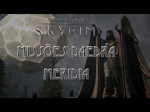 SKYRIM - Missões Daedra - Meridia