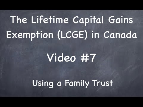 #7 -- Using A Family Trust -- Capital Gains Exemption (Canada)