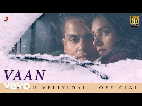 Kaatru Veliyidai - Vaan Varuvaan   AR Rahman, Mani Ratnam   Karthi