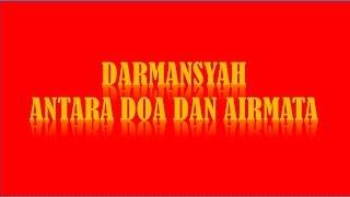 DARMANSYAH UNTUK APA DOA DAN AIRMATA LIRIK