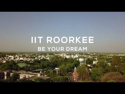 IIT Roorkee - Be Your Dream || Campus Tour 2018 || IIT Roorkee
