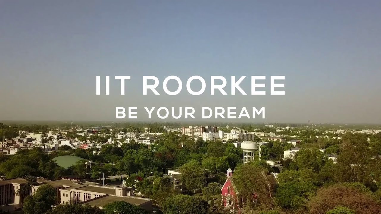 IIT Roorkee - Be Your Dream || Campus Tour 2018 || IIT Roorkee - YouTube