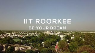 IIT Roorkee - Be Your Dream || Campus Tour 2018 || IIT Roorkee