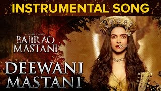 Deewani Mastani Instrumental Song | Bajirao Mastani | Ranveer Singh & Deepika Padukone