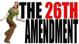 The 26th Amendment Explained: The Constitution for Dummies Series