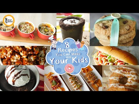 8 Recipes you can make with your kids By Food Fusion