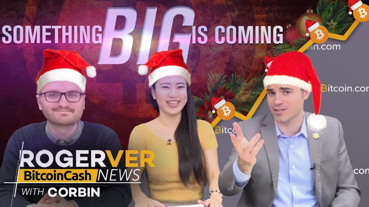 Something Big Is Happening on Bitcoin Cash - Bitcoin Cash News Merry Bitmas Edition