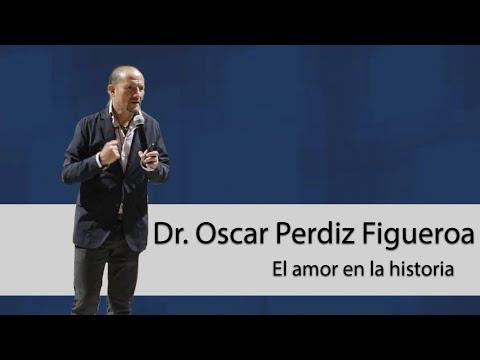 Dr. Oscar Perdiz Figueroa - El Amor En La Historia