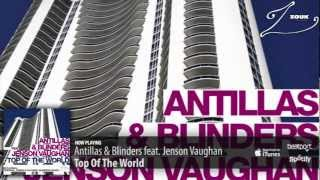 Antillas & Blinders feat. Jenson Vaughan - Top Of The World (Original Mix)