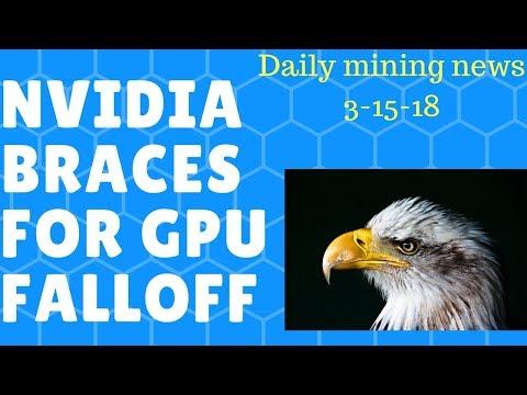 Nvidia Bracing for GPU Fall Off (daily mining news 3-15-18)