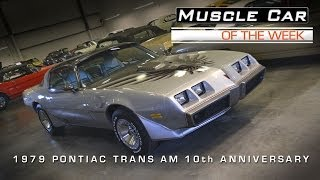 Muscle Car Of The Week Video #23:  1979 Pontiac Trans Am 10th Anniversary 111 Miles