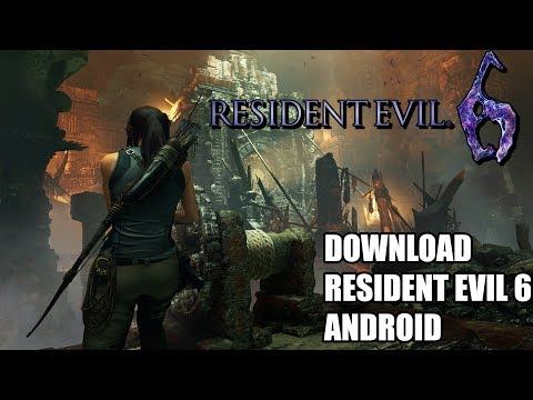 DOWNLOAD RESIDENT EVIL 6: FULL GAME FOR ANDROID 2020