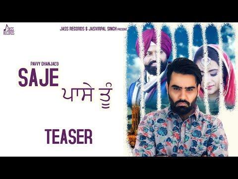 Saje Pase Tu  Releasing Worldwide 19-08-2018  Pavvy Dhanjalteaser New Punjabi
