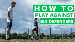 HOW TO BEAT BIG DEFENDERS | Learn these football skills