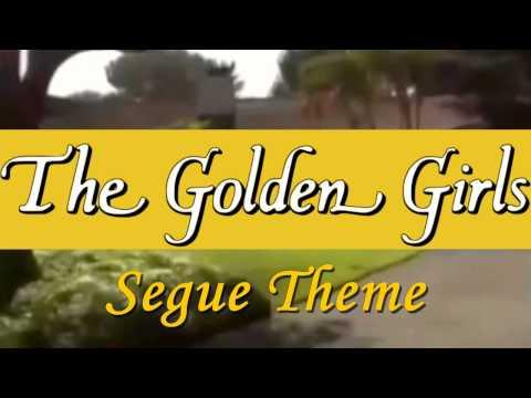 GOLDEN GIRLS Segue Theme Music