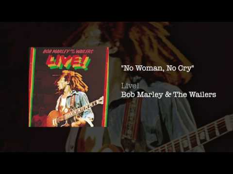 """No Woman No Cry"" - Bob Marley & The Wailers 