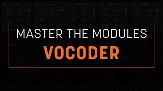 How to Use VocalSynth 2: Vocoder