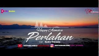 Happy Asmara - Perlahan [Video Lyrics]