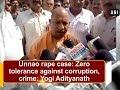 Unnao rape case: Zero tolerance against corruption, crime: Yogi Adityanath - Uttar Pradesh News