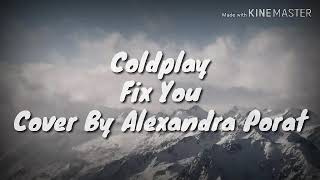 Lirik lagu Fix You-Coldplay Cover By Alexandra Porat(Enak di dengar)lyrics