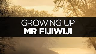 [LYRICS] Mr FijiWiji - Growing Up (ft. Openwater)
