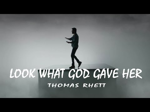 Thomas Rhett -  Look What God Gave Her (Lyrics Video)