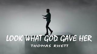 Thomas Rhett -  Look What God Gave Her (Lyrics Video) Video