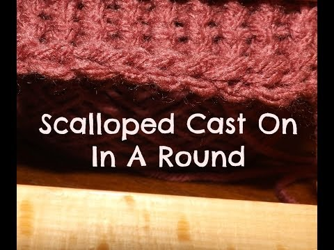 How To Do The Scalloped Cast On In A Round