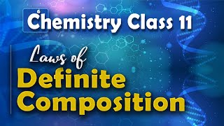 Law of Definite Composition - Basic Concepts of Chemistry - Chemistry Class 11