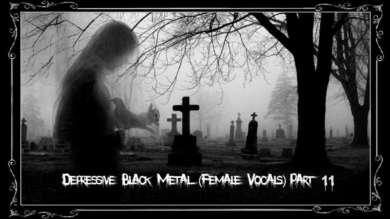 Depressive Black Metal (Female Vocals) Part 11 - YouTube