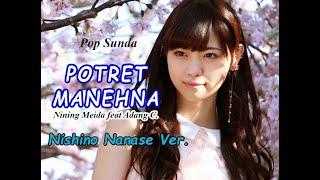 Nishino Nanase  - Potret Manehna (Nining Meida  feat Adang C.)