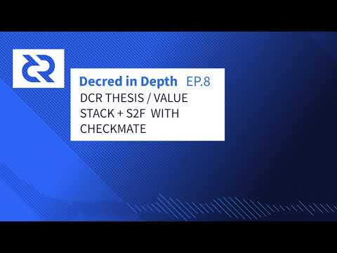 Decred In Depth - Ep. 8  Checkmate - DCR Thesis / Value Stack + On Chain Metrics + Stock 2 Flow