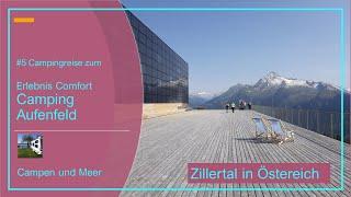 #5 Camping Reise - Camping Aufenfeld in Aschau im Zillertal Östereich