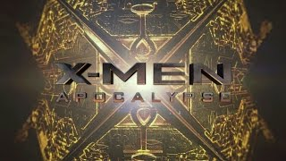 X-MEN: Apocalypse - Main Titles