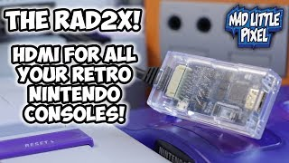 The Best HDMI Solution For All Your Retro Nintendo Consoles! RAD2X Review! NES, SNES, N64, GameCube!