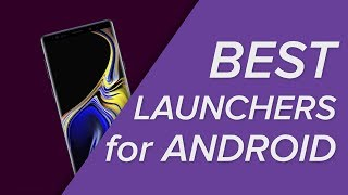 The BEST Launchers for Android!