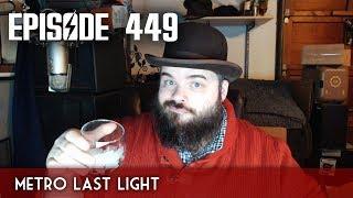 Scotch & Smoke Rings Episode 449 - Metro Last Light