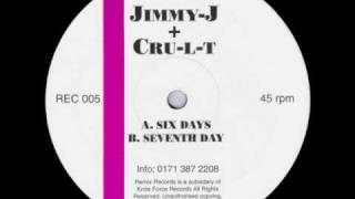 Jimmy J \u0026 Cru-L-T - Six Days