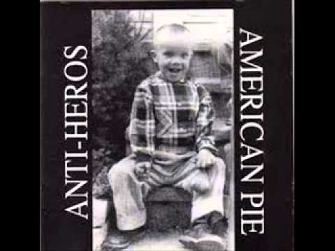 Anti Heros - American Pie (Full Album)