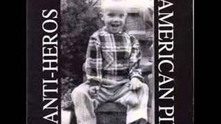 Anti Heros - American Pie (Full Album)
