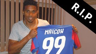 Maicon Pereira de Oliveira - Rest in Peace