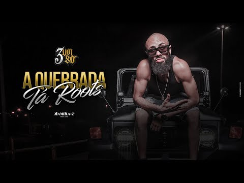 3 Um Só - A Quebrada Tá Roots (Official Music Video) thumbnail