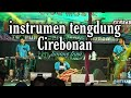 Instrumen tengdung Cirebonan pengantar tidur_KEMBAR NADA